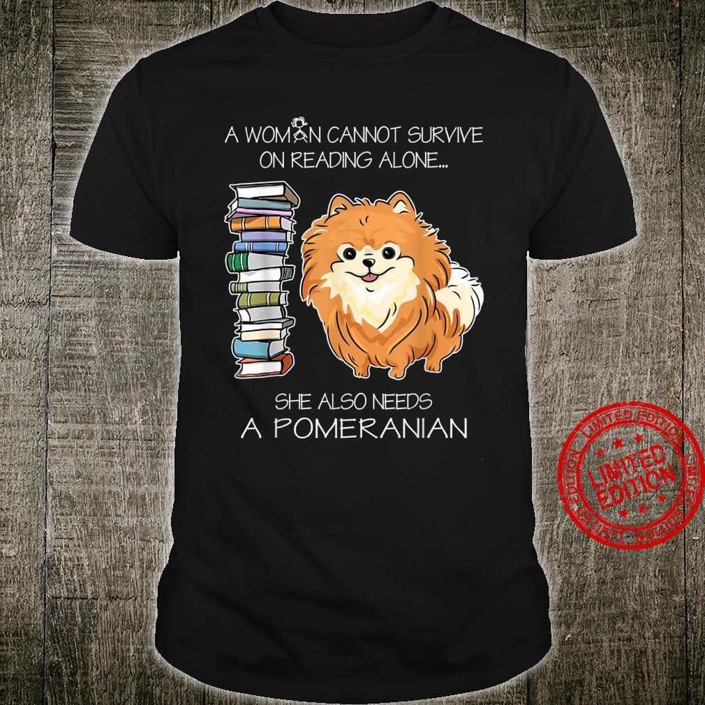 A Cannot Survive On Reading Alone Pomeranian Dog Shirt