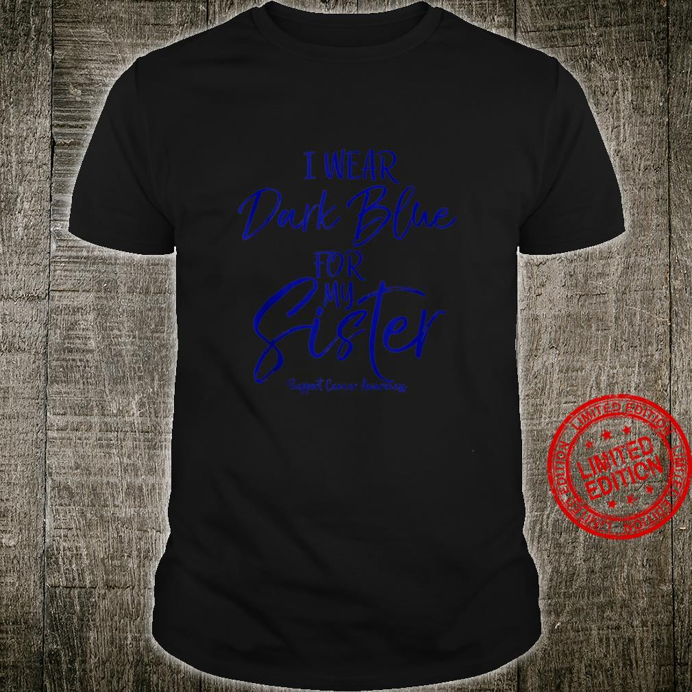 Matching Colon Cancer I Wear Dark Blue for My Sister Shirt
