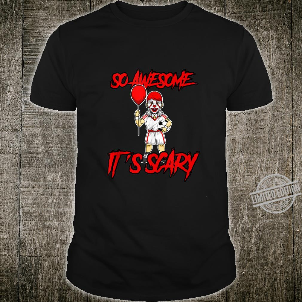 So Awesome It's Scary Halloween Clown Soccer Shirt