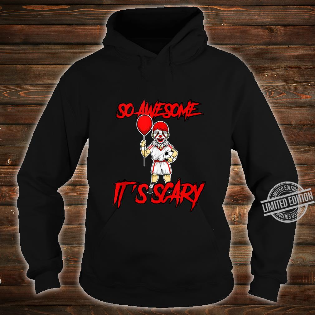 So Awesome It's Scary Halloween Clown Soccer Shirt hoodie