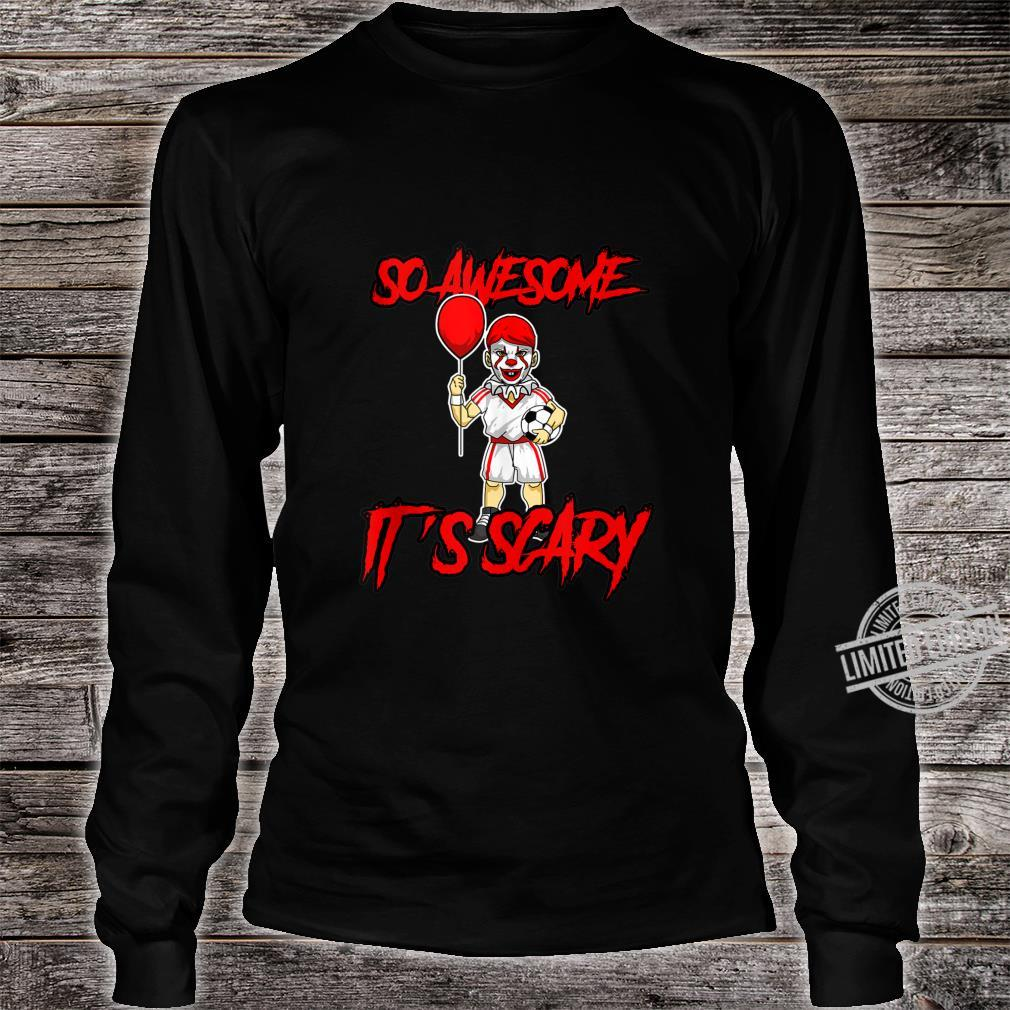 So Awesome It's Scary Halloween Clown Soccer Shirt long sleeved