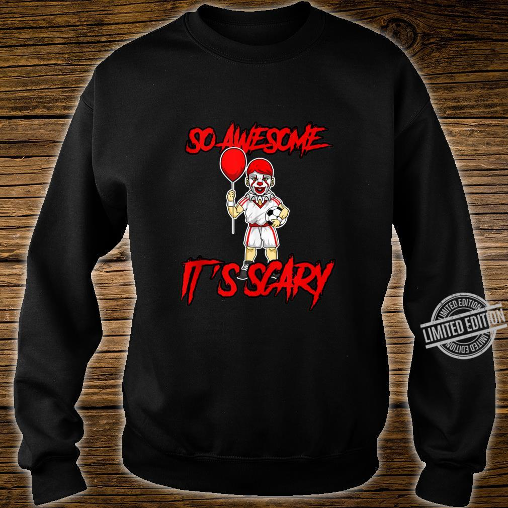 So Awesome It's Scary Halloween Clown Soccer Shirt sweater