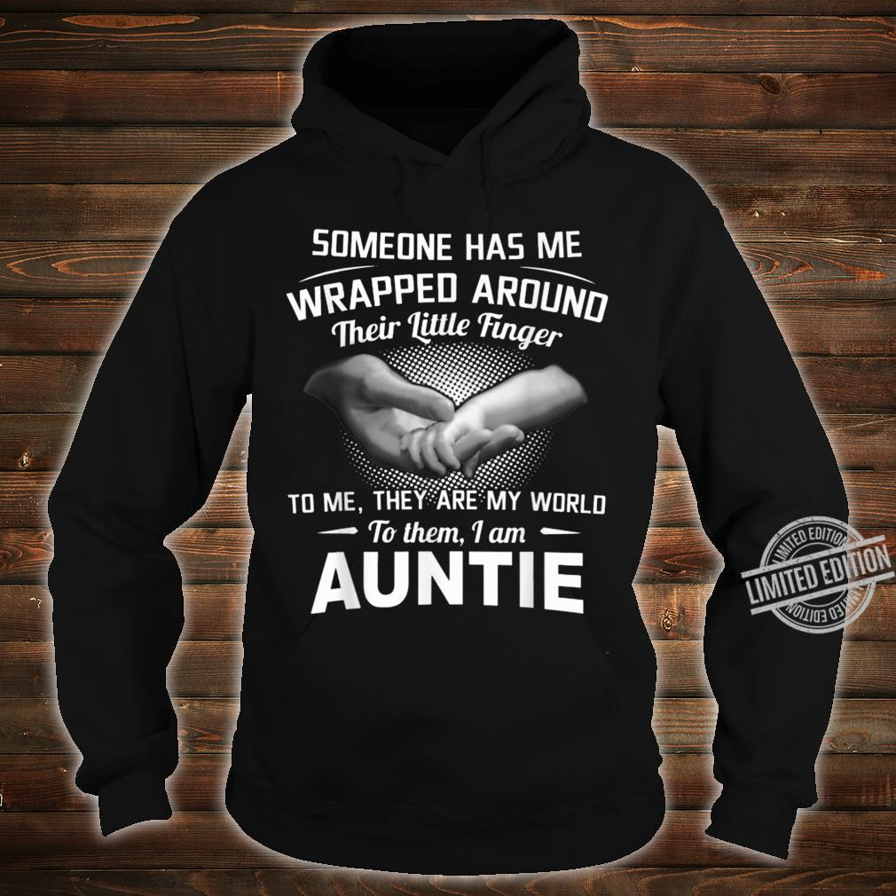 Someone Has Me Wrapped Around Their Little Finger To Me Shirt hoodie