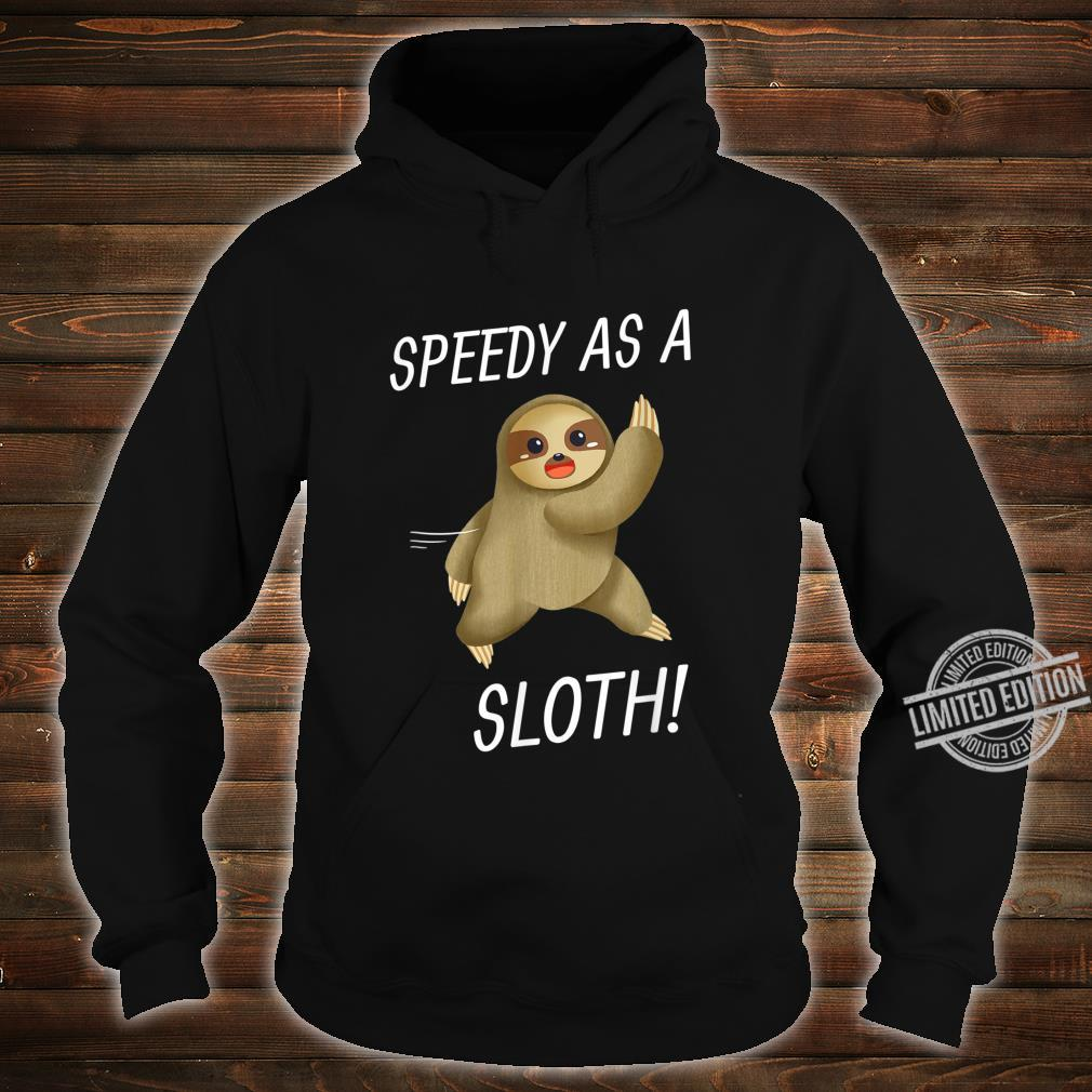 Speedy As A Sloth & Adult Sam The Speedy Sloth Cute Shirt hoodie