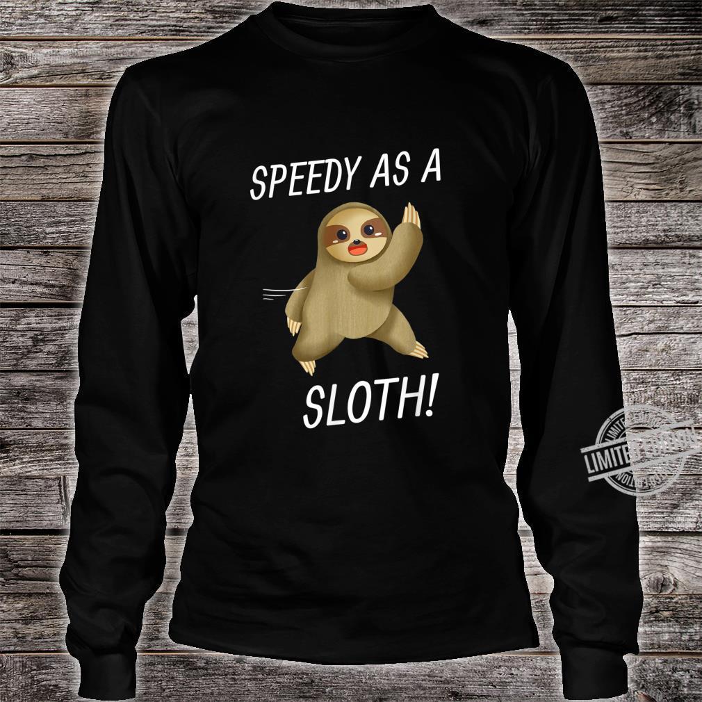 Speedy As A Sloth & Adult Sam The Speedy Sloth Cute Shirt long sleeved