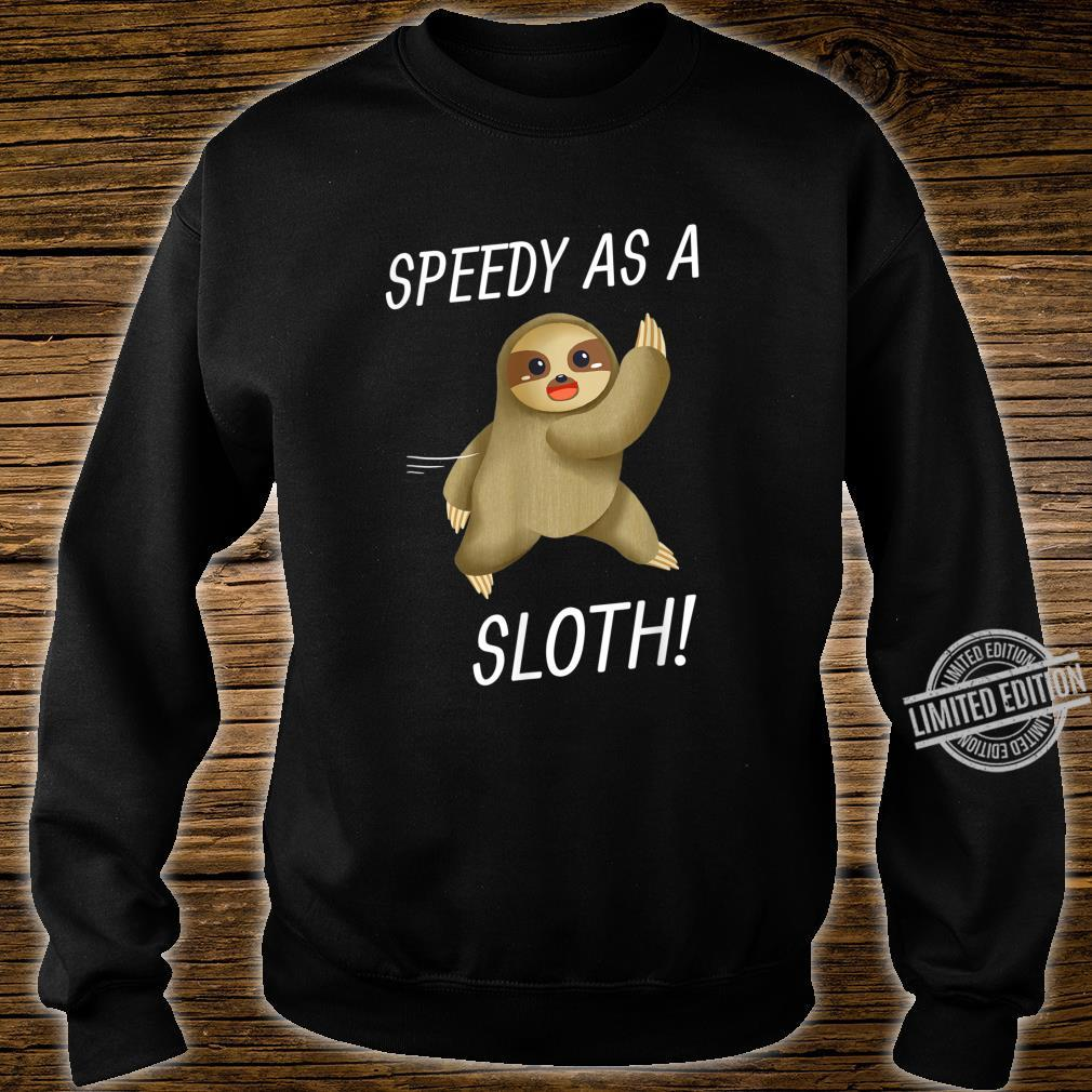 Speedy As A Sloth & Adult Sam The Speedy Sloth Cute Shirt sweater