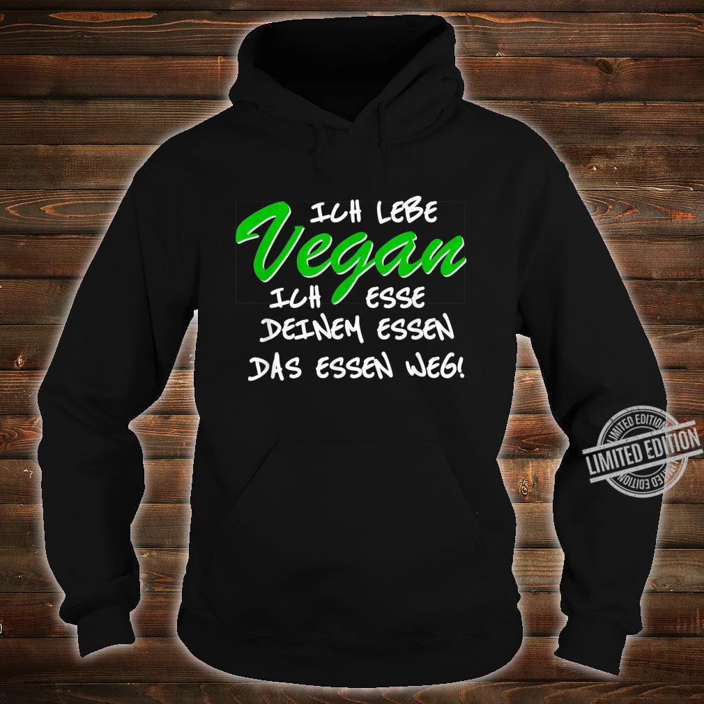 Spruch vegan Veganismus veggie Veganer Shirt hoodie