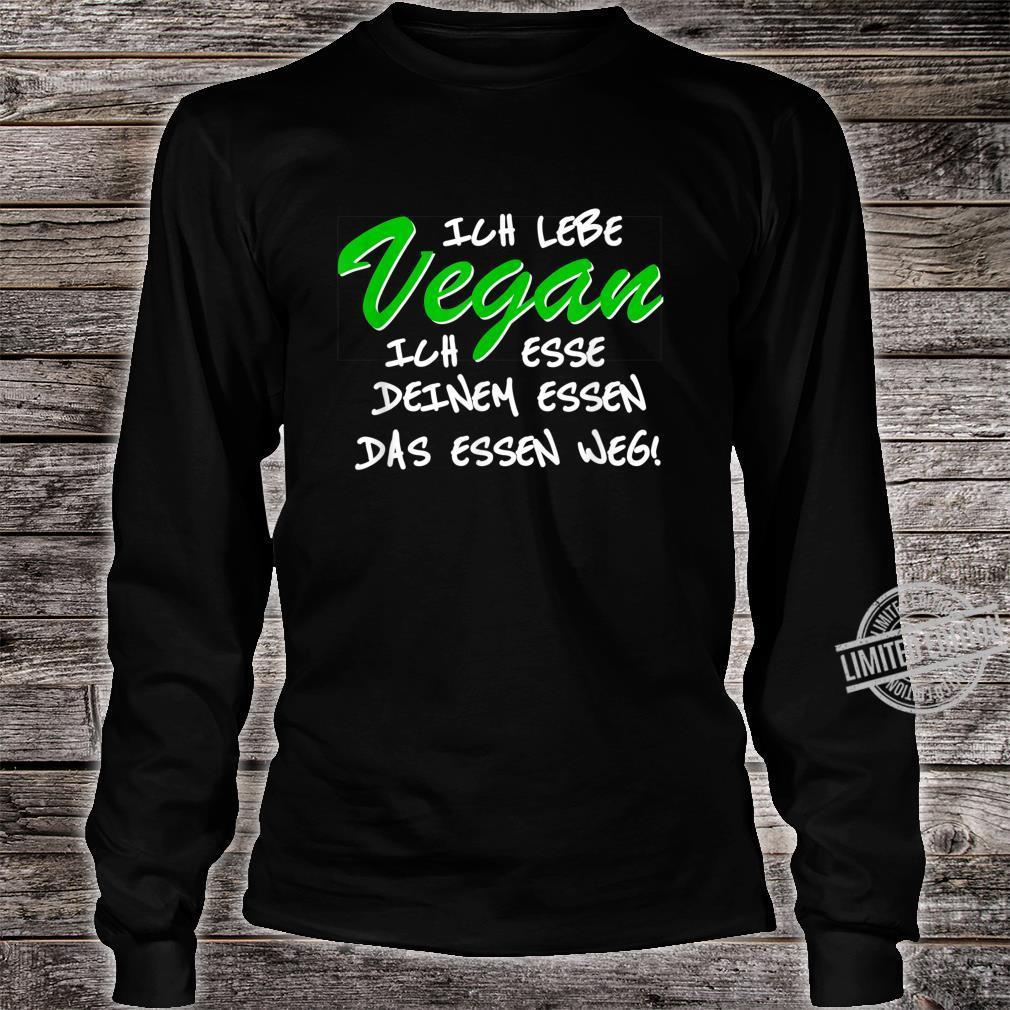 Spruch vegan Veganismus veggie Veganer Shirt long sleeved