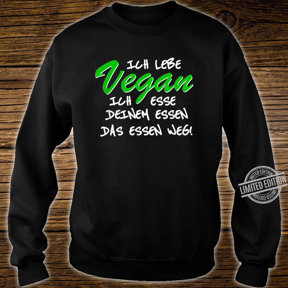 Spruch vegan Veganismus veggie Veganer Shirt sweater