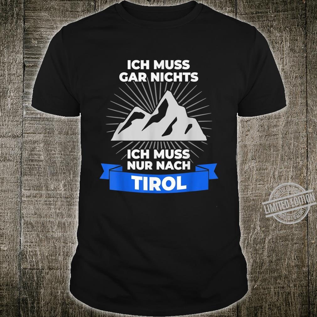 """TShirt with German Text """"Ich muss nur nach Tirol [German Language] Shirt"""